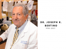 Dr. Joseph R. Bertino. 1930-2021.